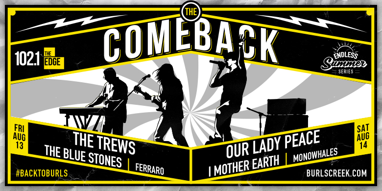 The Comeback featuring Our Lady Peace, I Mother Earth and The Trews